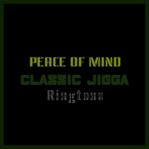Peace Of Mind by Classic Jigga