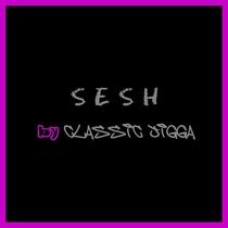 Sesh by Classic Jigga