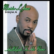 Hallelujah to His Name by Minister L. Jones