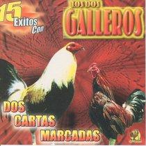 Dos Cartas Marcadas by Los Dos Galleros