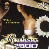 Pobre Chambelan by Revelacion 2000