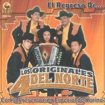 El Regreso de Los Originales 4 del Norte by Los Originales 4 Del Norte
