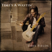 Time's a Wastin' by Dave Fields