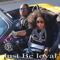 Just Be Loyal by Baby Phazz Crew & Da'Raja Superstar