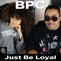 Just Be Loyal by Baby Phazz Crew