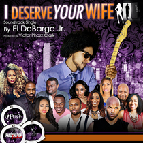 I Deserve Your Wife by El DeBarge, Jr.