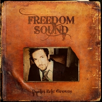 Freedom Sound by Daniel Eric Groves