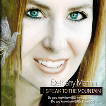 I Speak to the Mountain by Bethany Martin