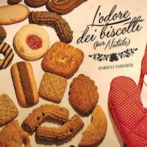 L'odore dei biscotti (per natale) by Enrico Farnedi
