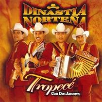 Tropecé Con Dos Amores by Dinastia Norteña