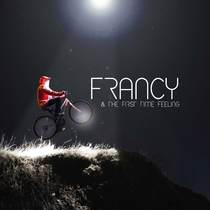 Francy & The First Time Feeling by Francy & The First Time Feeling