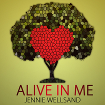 Alive In Me by Jennie Wellsand