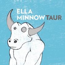 Ella MinnowTaur by Ella Minnow