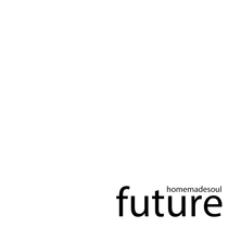 Future by Homemadesoul