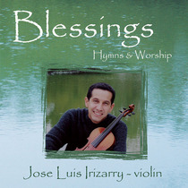 Blessings: Hymns and Worship by Jose Irizarry