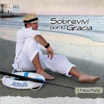 Sobrevivi por tu Gracia by Fabio Peña