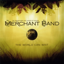 The World Can Wait by Merchant Band