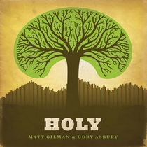 Holy by Matt Gilman and Cory Asbury