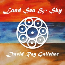 Land Sea & Sky by David Ray Galleher