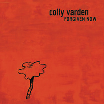 Forgiven Now by Dolly Varden