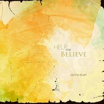 Help Me Believe by Donna Stuart