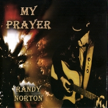 My Prayer by Randy Norton