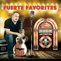 Fuerte Favorites by Carlos Maldonado y Grupo Fuerte