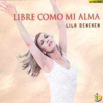 Libre Como Mi Alma by Lila Deneken