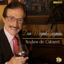 Noches de Cabaret by Don Miguel Guzmán
