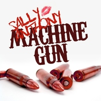 Machine Gun by Sally Anthony