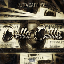 Dolla Bills by Butta Da Prince