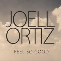 Feels So Good by Joell Ortiz