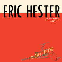 It's Only the End by Eric Hester