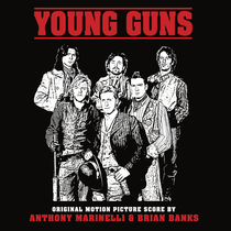 Young Guns (Original Motion Picture Score) by Anthony Marinelli & Brian Banks