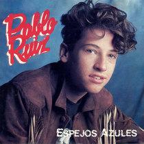 Espejos Azules by Pablo Ruiz
