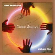 Times and Places / Kraji In Casi by Carmina Slovenica