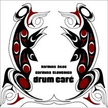 Drum Cafe by Carmina Slovenica