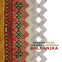 Balkanika by Carmina Slovenica