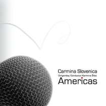 Americas by Carmina Slovenica
