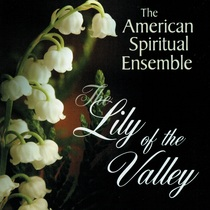 The Lily of the Valley by American Spiritual Ensemble