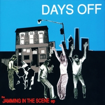 The Jamming In The Scene EP by Days Off