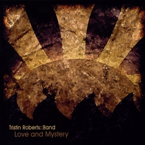 Love and Mystery by Tristin Roberts Band