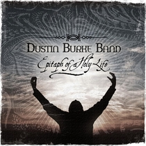 Epitaph of a Holy Life by Dustin Burke Band