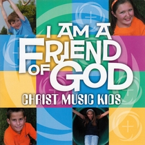 I am a Friend of God by Christ Music Kids