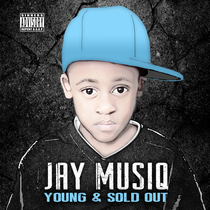 Young & Sold Out by Jay Musiq