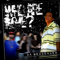 Who Are We? by Da Messenger