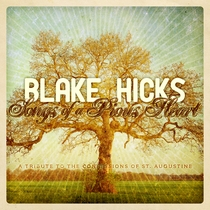 Songs of a Pious Heart by Blake Hicks