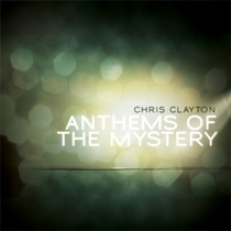 Anthems Of The Mystery by Chris Clayton