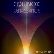 Renaissance by Tristan Des Pres Equinox