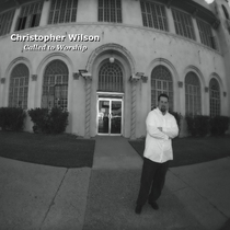 Called To Worship by Christopher Wilson